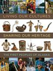 Living Our Cultures, Sharing Our Heritage: The First Peoples of Alaska Cover Image