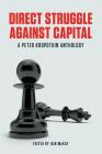 Direct Struggle Against Capital: A Peter Kropotkin Anthology Cover Image