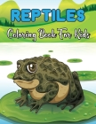 Reptiles Coloring Book For Kids: A Fun And Cute Reptiles Coloring book For Kids & Toddlers - Coloring Activity Book For Boys, Girls.Vol-1 Cover Image