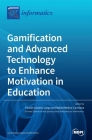 Gamification and Advanced Technology to Enhance Motivation in Education Cover Image