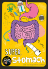 Super Stomach (Journey Through the Human Body) Cover Image
