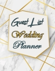 Guest List Wedding Planner: Wedding Guest Tracker, Planner List, List Names and Addresses, Wedding Planner Cover Image