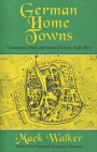German Home Towns: Community, State, and General Estate, 1648-1871 Cover Image