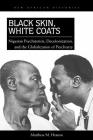 Black Skin, White Coats: Nigerian Psychiatrists, Decolonization, and the Globalization of Psychiatry (New African Histories) Cover Image