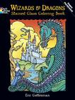 Wizards and Dragons Stained Glass Coloring Book (Dover Stained Glass Coloring Book) Cover Image