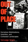 Out of Place: Homeless Mobilizations, Subcities, and Contested Landscapes (SUNY Series INTERRUPTIONS) Cover Image