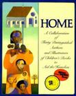 Home: A Collaboration of Thirty Authors & Illustrators Cover Image