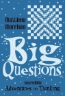 Big Questions: Incredible Adventures in Thinking Cover Image