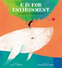 E Is for Environment: The ABCs of Conservation Cover Image