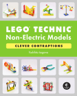 LEGO Technic Non-Electric Models: Clever Contraptions Cover Image