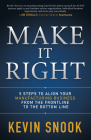 Make It Right: 5 Steps to Align Your Manufacturing Business from the Frontline to the Bottom Line Cover Image