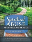 Spiritual Abuse Recovery Workbook: An educational and interactive resource to assist you on your path to freedom, healing, and peace Cover Image