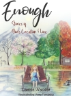 Enough: Stories of God's Creation & Love Cover Image