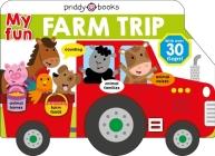 My Fun Flap Book: My Fun Farm Trip (Lift-the-Flap Tab Books) Cover Image