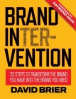Brand Intervention: 33 Steps to Transform the Brand You Have into the Brand You Need Cover Image