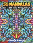 50 Mandalas for Adults Stress Relief and Relaxation: Beautiful Floral Pattern Cover Image