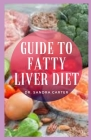 Guide to Fatty Liver Diet: Fatty liver disease could potentially lead to liver scarring, called cirrhosis, which can be life threatening and come Cover Image