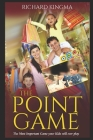 The Point Game: The Most Important Game your Kids will ever play Cover Image