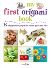 My First Origami Book: 35 fun papercrafting projects for children aged 7 years + Cover Image