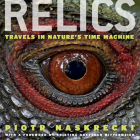 Relics: Travels in Nature's Time Machine Cover Image