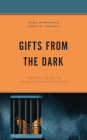 Gifts from the Dark: Learning from the Incarceration Experience (Critical Perspectives on Race) Cover Image
