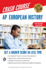 Ap(r) European History Crash Course, Book + Online: Get a Higher Score in Less Time (Advanced Placement (AP) Crash Course) Cover Image