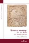 Byzance Et Ses Voisins, Xiiie-Xve Siècle: Art, Identité, Pouvoir (Pour une Histoire Nouvelle de L'Europe #17) Cover Image
