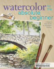 Watercolor for the Absolute Beginner [With DVD] (Art for the Absolute Beginner) Cover Image