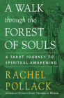 A Walk Through the Forest of Souls: A Tarot Journey to Spiritual Awakening Cover Image