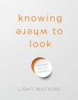 Knowing Where to Look: 108 Daily Doses of Inspiration Cover Image