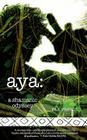 Aya: A Shamanic Odyssey Cover Image