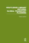 Routledge Library Editions: Global Transport Planning Cover Image