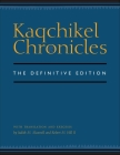 Kaqchikel Chronicles: The Definitive Edition Cover Image