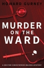 Murder on the Ward: Dr Christopher Walker Medical Murder Mystery Book 1 Cover Image