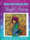 Grown Ups Coloring Book Mindful Patterns Cover Image