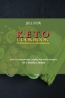 Keto Cookbook: Low Carbohydrates, Highly Flavorful Recipes for a Healthy Lifestyle Cover Image