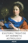 Esoteric Treatise of Hermetic Astrology (AGEAC): Black and White Edition Cover Image