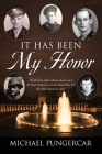 It Has Been My Honor: The life stories of five veterans who grew up in the Great Depression, served in World War II, then helped rebuild our Cover Image