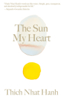 The Sun My Heart: The Companion to The Miracle of Mindfulness (Thich Nhat Hanh Classics) Cover Image