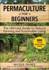 Permaculture for Beginners: The Ultimate Guide to Natural Farming and Sustainable Living Cover Image