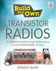 Build Your Own Transistor Radios: A Hobbyist's Guide to High-Performance and Low-Powered Radio Circuits (Build Your Own...(McGraw)) Cover Image