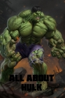 All About Hulk: Story, History, Relation ship ... all about Hulk Cover Image