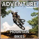 Adventure Mountain Bikes Calendar 2021: Official Adventure Mountain Bikes Calendar 2021, 12 Months Cover Image
