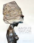 Angus Taylor: Mind Through Materials Cover Image