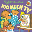 The Berenstain Bears and Too Much TV (First Time Books(R)) Cover Image