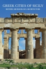 Greek Cities of Sicily: History, Archaeology, Architecture Cover Image