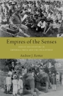 Empires of the Senses: Bodily Encounters in Imperial India and the Philippines Cover Image