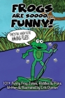 Frogs Are Soooo... FUNNY! Cover Image