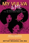 My Vulva & Me: An Anthology For, By, and About Black Women Cover Image