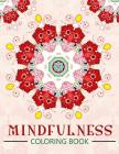 Mindfulness Coloring Book: The best collection of Mandala Coloring book (Anti stress coloring book for adults) Cover Image